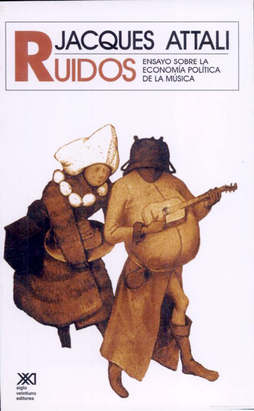 Ruidos: ensayo sobre la economía política de la música – Jacques Attali